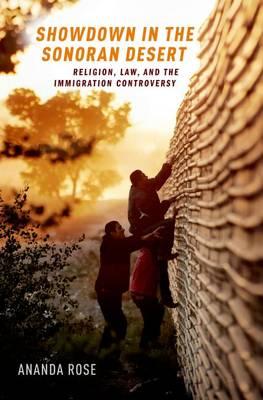 Showdown in the Sonoran Desert: Religion, Law, and the Immigration Controversy (Hardback)