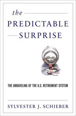 The Predictable Surprise: Unraveling the U.S. Retirement System (Hardback)