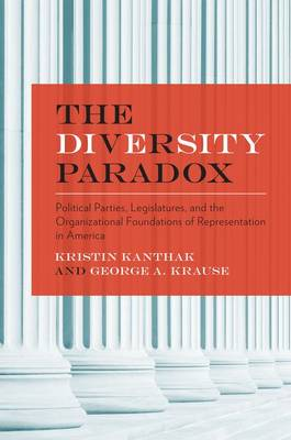 The Diversity Paradox: Parties, Legislatures, and the Organizational Foundations of Representation in America (Paperback)