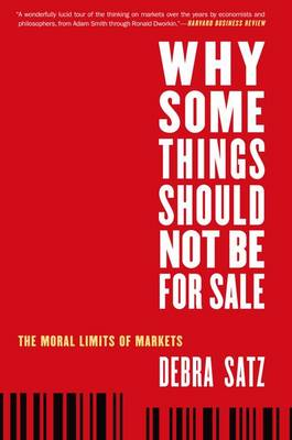 Why Some Things Should Not Be for Sale: The Moral Limits of Markets - Oxford Political Philosophy (Paperback)