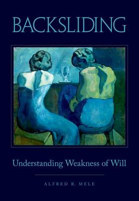 Backsliding: Understanding Weakness of Will (Hardback)