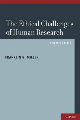 The Ethical Challenges of Human Research: Selected Essays (Hardback)