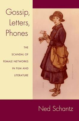 Gossip, Letters, Phones: The Scandal of Female Networks in Film and Literature (Paperback)
