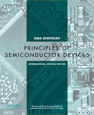 Principles of Semiconductor Devices: International Second Edition - The Oxford Series in Electrical and Computer Engineering (Paperback)