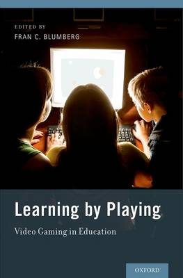Learning by Playing: Video Gaming in Education (Hardback)