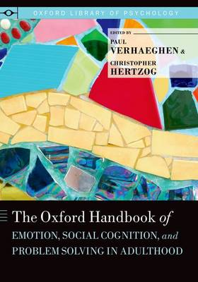 The Oxford Handbook of Emotion, Social Cognition, and Problem Solving in Adulthood - Oxford Library of Psychology (Hardback)