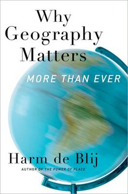 Why Geography Matters, More Than Ever (Paperback)