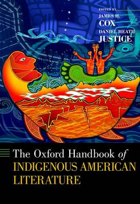 The Oxford Handbook of Indigenous American Literature - Oxford Handbooks (Hardback)