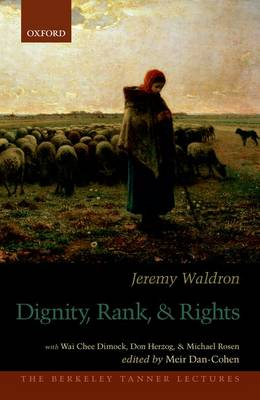 Dignity, Rank, and Rights - The Berkeley Tanner Lectures (Hardback)