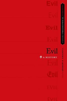 Evil: A History - Oxford Philosophical Concepts (Hardback)