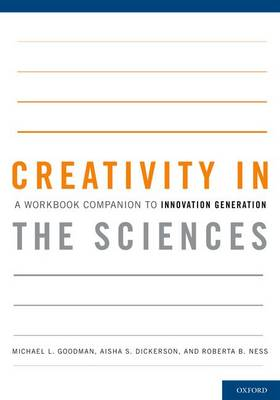 Creativity in the Sciences: A Workbook Companion to Innovation GenerationI (Paperback)