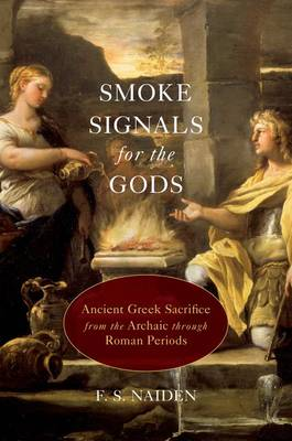 Smoke Signals for the Gods: Ancient Greek Sacrifice from the Archaic Through Roman Periods (Hardback)