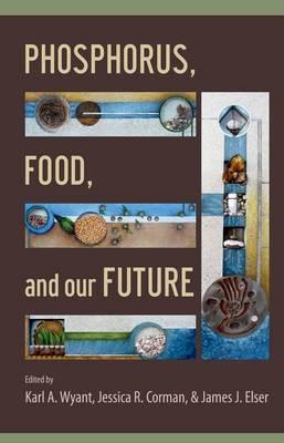 Phosphorus, Food, and Our Future (Hardback)