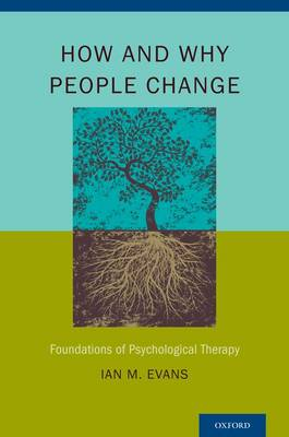 How and Why People Change: Foundations of Psychological Therapy (Hardback)