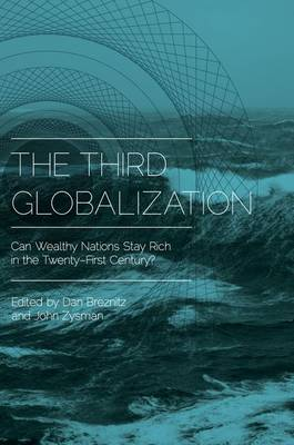 The Third Globalization: Can Wealthy Nations Stay Rich in the Twenty-First Century? (Paperback)