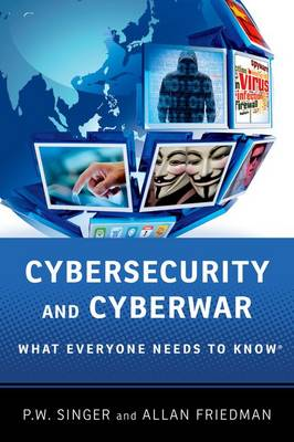 Cybersecurity and Cyberwar: What Everyone Needs to Know (R) - What Everyone Needs To Know (R) (Paperback)