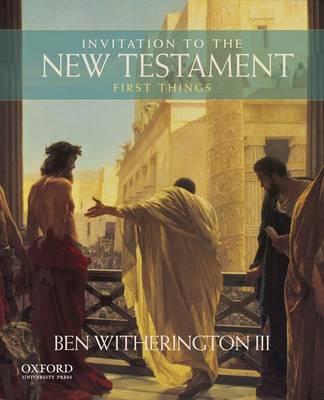 Invitation to the New Testament: First Things (Hardback)