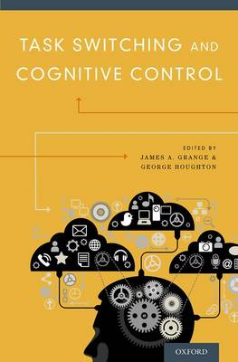 Task Switching and Cognitive Control (Hardback)