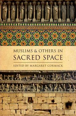 Muslims and Others in Sacred Space - AAR Religion, Culture, and History (Paperback)
