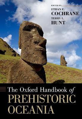 The Oxford Handbook of Prehistoric Oceania - Oxford Handbooks (Hardback)