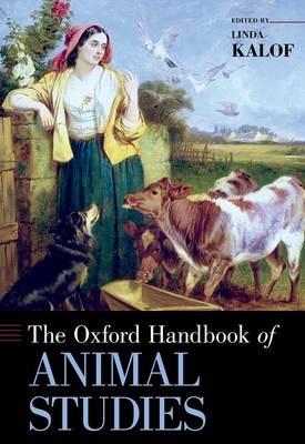 The Oxford Handbook of Animal Studies - Oxford Handbooks (Hardback)