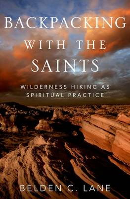 Backpacking with the Saints: Wilderness Hiking as Spiritual Practice (Hardback)