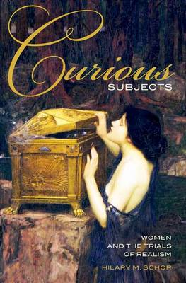 Curious Subjects: Women and the Trials of Realism (Hardback)