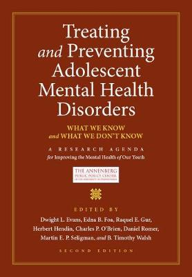 Treating and Preventing Adolescent Mental Health Disorders: What We Know and What We Don't Know - Adolescent Mental Health Initiative (Hardback)