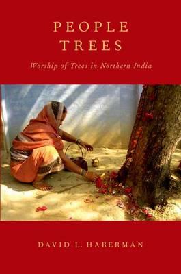 People Trees: Worship of Trees in Northern India (Hardback)