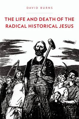 The Life and Death of the Radical Historical Jesus - Religion in America (Hardback)