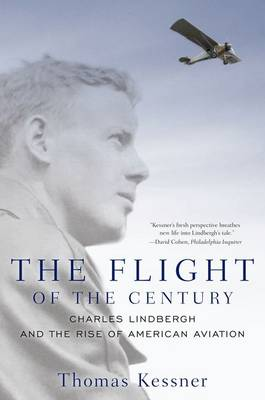 The Flight of the Century: Charles Lindbergh and the Rise of American Aviation - Pivotal Moments in American History (Paperback)