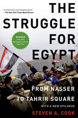 The Struggle for Egypt: From Nasser to Tahrir Square (Paperback)