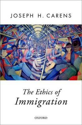The Ethics of Immigration - Oxford Political Theory (Hardback)