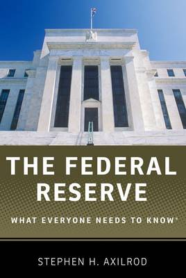 The Federal Reserve: What Everyone Needs to Know (R) - What Everyone Needs To Know (R) (Paperback)