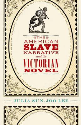 The American Slave Narrative and the Victorian Novel (Paperback)