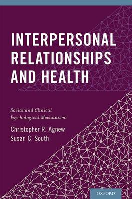 Interpersonal Relationships and Health: Social and Clinical Psychological Mechanisms (Hardback)