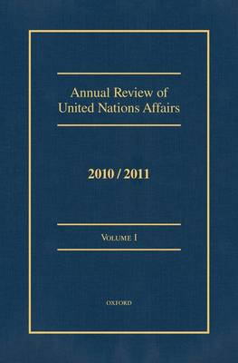 Annual Review of United Nations Affairs 2010/2011: Volumes I - VI - Annual Review of United Nations Affairs