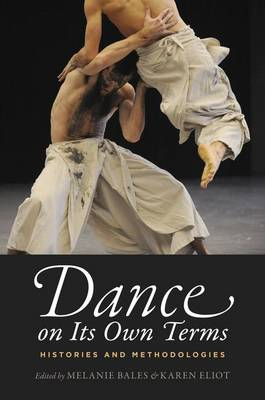 Dance on Its Own Terms: Histories and Methodologies (Paperback)