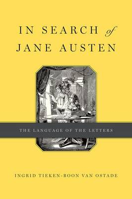 In Search of Jane Austen: The Language of the Letters (Hardback)