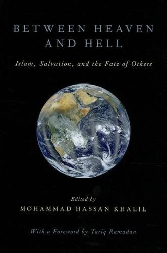 Between Heaven and Hell: Islam, Salvation, and the Fate of Others (Hardback)
