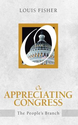 On Appreciating Congress: The People's Branch (On Politics) (Paperback)