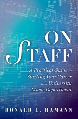 On Staff: A Practical Guide to Starting Your Career in a University Music Department (Paperback)