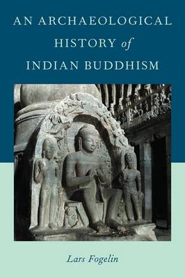 An Archaeological History of Indian Buddhism (Hardback)