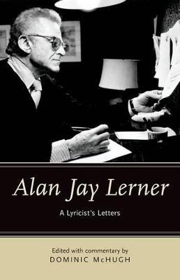 Alan Jay Lerner: A Lyricist's Letters (Hardback)
