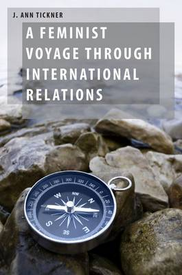 A Feminist Voyage through International Relations - Oxford Studies in Gender and International Relations (Paperback)