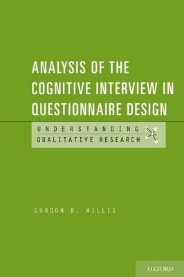 Analysis of the Cognitive Interview in Questionnaire Design - Understanding Qualitative Research (Paperback)
