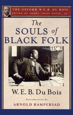 The Souls of Black Folk: The Oxford W. E. B. Du Bois, Volume 3 (Hardback)