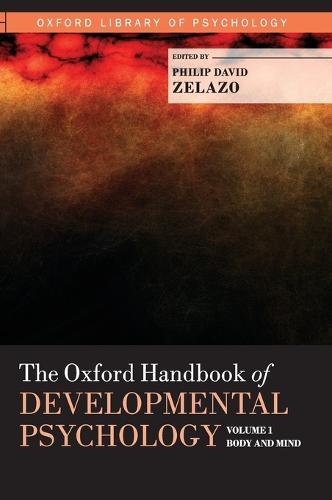 The The Oxford Handbook of Developmental Psychology: The Oxford Handbook of Developmental Psychology, Vol. 1 v. 1 - Oxford Library of Psychology (Hardback)