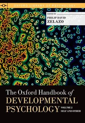 The Oxford Handbook of Developmental Psychology, Vol. 2: Self and Other - Oxford Library of Psychology (Hardback)
