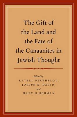 The Gift of the Land and the Fate of the Canaanites in Jewish Thought (Paperback)